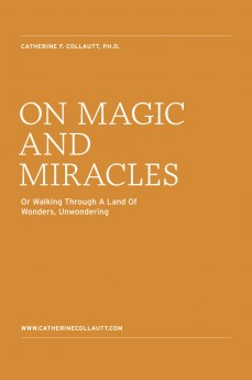On Magic and Miracles.